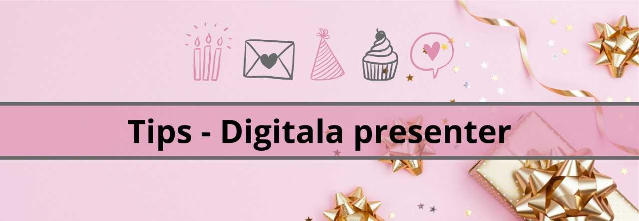 Digitala presenter tips